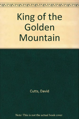 King of the Golden Mountain: Cutts, David.