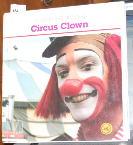 A Day in the Life of a Circus Clown: Gaskin, Carol