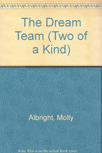 The Dream Team (Two of a Kind): Albright, Molly