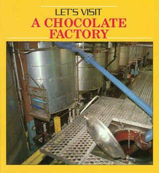 Let's Visit a Chocolate Factory: Grace, Catherine O'Neill;