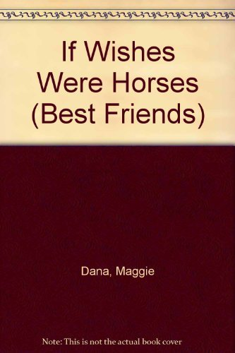 9780816711987: If Wishes Were Horses (Best Friends)