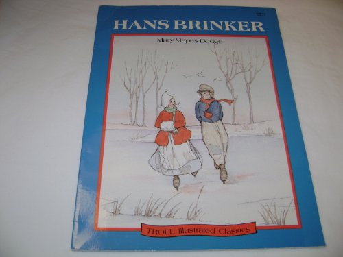 Hans Brinker (Illustrated Classics): Mary Mapes Dodge,
