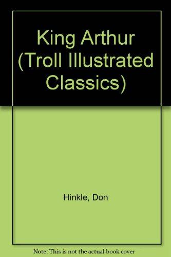 9780816712137: King Arthur (Troll Illustrated Classics)