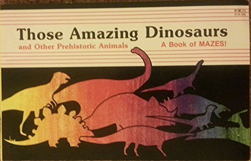 9780816712205: Those Amazing Dinosaurs and Other Prehistoric Animals/a Book of Mazes!