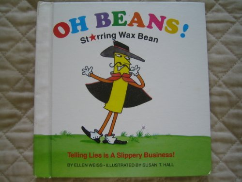 Oh Beans! Starring Wax Bean (0816714088) by Ellen Weiss
