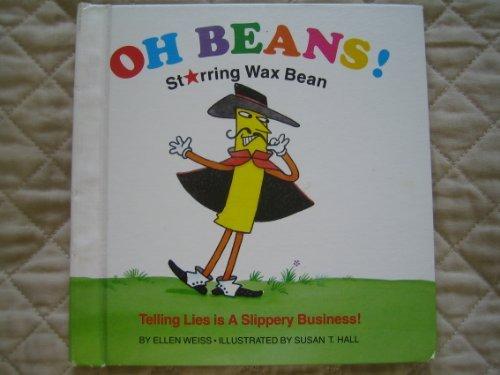 Oh Beans! Starring Wax Bean (0816714088) by Weiss, Ellen