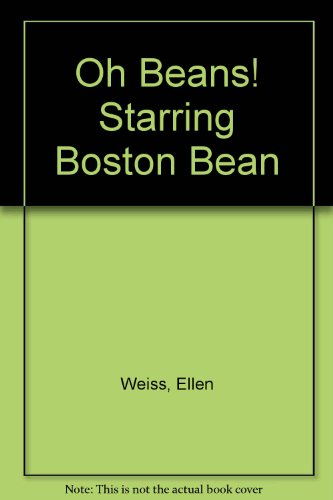 9780816714148: Oh Beans! Starring Boston Bean