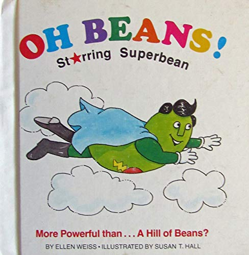 Oh Beans!: Starring Superbean (0816714169) by Ellen Weiss