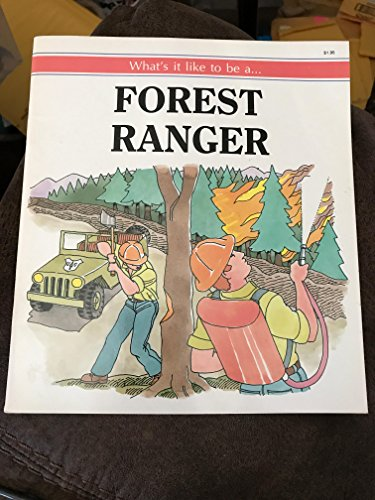 Forest Ranger - What's it Like to: Pellowski, Michael J.