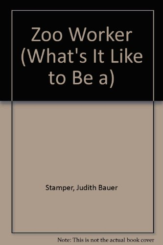 Zoo Worker (What's It Like to Be a) (0816714401) by Stamper, Judith Bauer