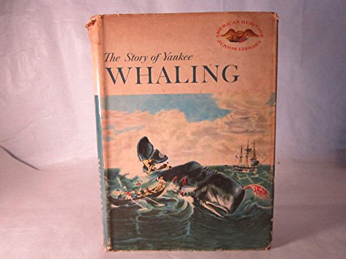 9780816715312: Story of Yankee Whaling (American Heritage Junior Library)