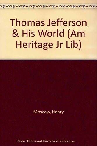 9780816715329: Thomas Jefferson and His World (American Heritage Junior Library)