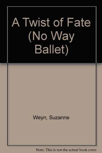 A Twist of Fate (No Way Ballet) (9780816716227) by Suzanne Weyn