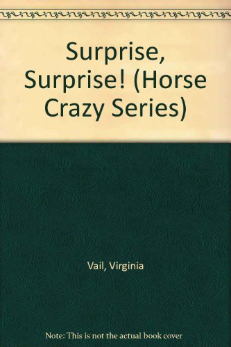 Surprise, Surprise! (Horse Crazy Series) (0816716579) by Vail, Virginia