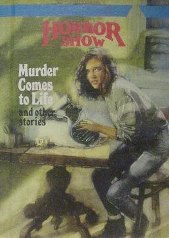 9780816716869: Murder Comes to Life and Other Stories (Horror Show Series)
