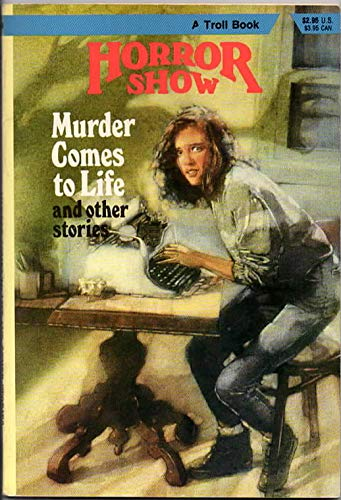 9780816716876: Murder Comes to Life and Other Stories (Horror Show)