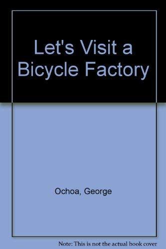 Let's Visit a Bicycle Factory (0816717400) by Ochoa, George; Fisher, Jon; Halpern, John