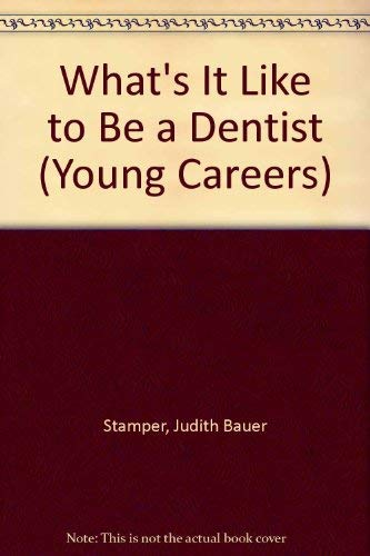 What's It Like to Be a Dentist (Young Careers) (0816718008) by Stamper, Judith Bauer