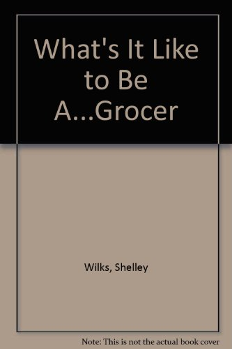 What's It Like to Be A.Grocer: Shelley Wilks