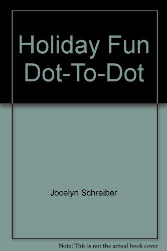Holiday Fun: A Dot-to-Dot Coloring Book: Schreiber, Jocelyn