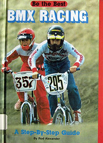 9780816719433: Bmx Racing: A Step-By-Step Guide (Be the Best!)