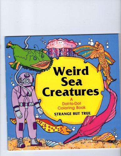 Weird Sea Creatures (A Dot to Dot Coloring Book)