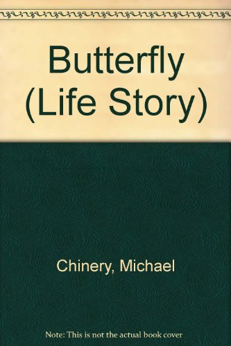 Butterfly (Life Story): Chinery, Michael, Watts, Barrie