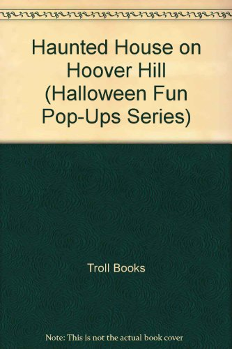 9780816721924: The Haunted House on Hoover Hill (Halloween Fun Pop-Ups Series)
