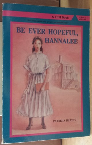 Be Ever Hopeful, Hannalee (A Troll Book): Beatty, Patricia