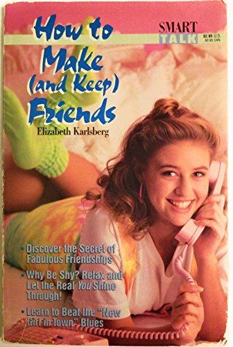 How to Make (And Keep Friends): Karlsberg, Elizabeth