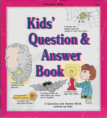 9780816723072: Kids' Question and Answer Book (I Wonder Why Series)
