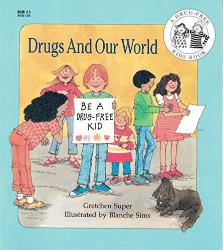 9780816723652: Drugs and Our World (A Drug-Free Kids Book)