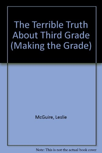 The Terrible Truth About Third Grade (Making the Grade) (9780816723829) by Leslie McGuire