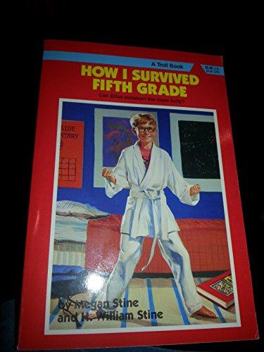 How I Survived Fifth Grade: H. William Stine;