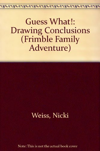 9780816724994: Guess What!: Drawing Conclusions (Frimble Family Adventure)