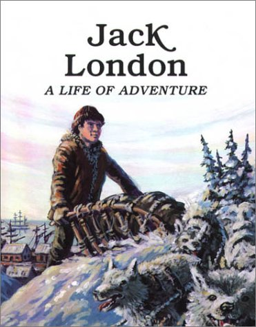 9780816725144: Jack London : A Life of Adventure (Easy Biographies)