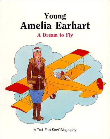 9780816725298: Young Amelia Earhart - Pbk (Troll First-Start Biography)
