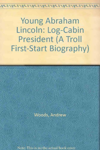 9780816725328: Young Abraham Lincoln: Log-Cabin President (A Troll First-Start Biography)