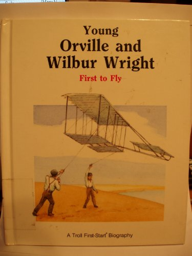 9780816725427: Young Orville and Wilbur Wright: First to Fly (A Troll First-Start Biography)