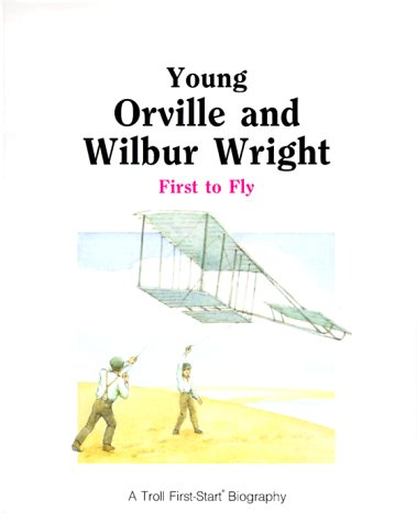 9780816725434: Young Orville & Wilbur Wright: First to Fly (First-Start Biographies)