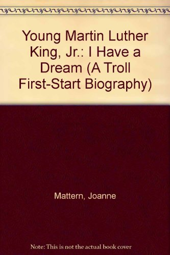 Young Martin Luther King, Jr.: I Have a Dream (A Troll First-Start Biography) (0816725446) by Mattern, Joanne; Eitzen, Allan