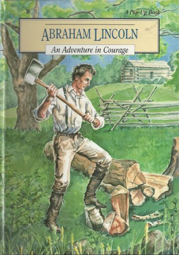 Abraham Lincoln: An Adventure in Courage (Adventure in Courage Pop-Ups): Troll Books, Crenson, ...
