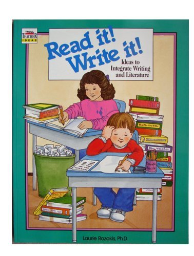 Read It! Write It!: Ideas to Integrate Writing and Literature (0816725896) by Laurie Rozakis