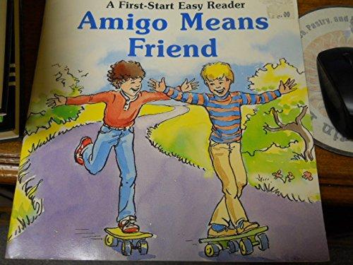 9780816726585: Amigo Means Friend (First-Start Easy Readers)