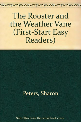 9780816726660: The Rooster and the Weather Vane (First-Start Easy Readers)