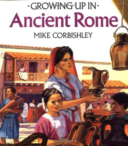 9780816727223: Growing Up In Ancient Rome (Growing Up In series)