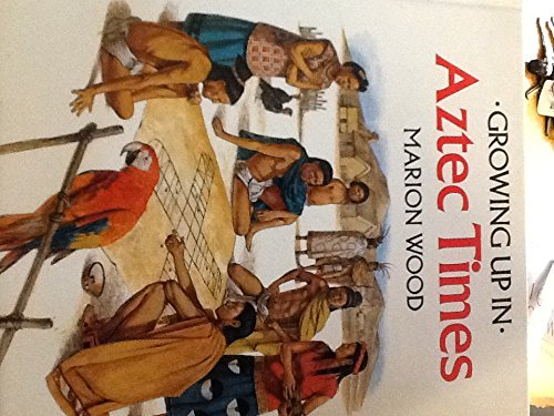Growing Up in Aztec Times: Marion Wood