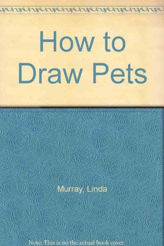 How to Draw Pets: Murray, Linda; Kinnealy,