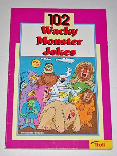102 Wacky Monster Jokes: Michael Pellowski