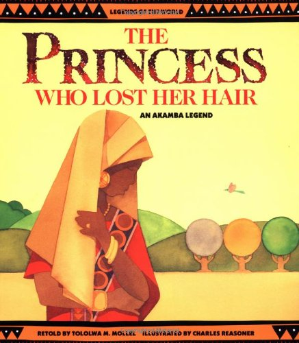 9780816728169: The Princess Who Lost Her Hair: An Akamba Legend (Legends of the World)